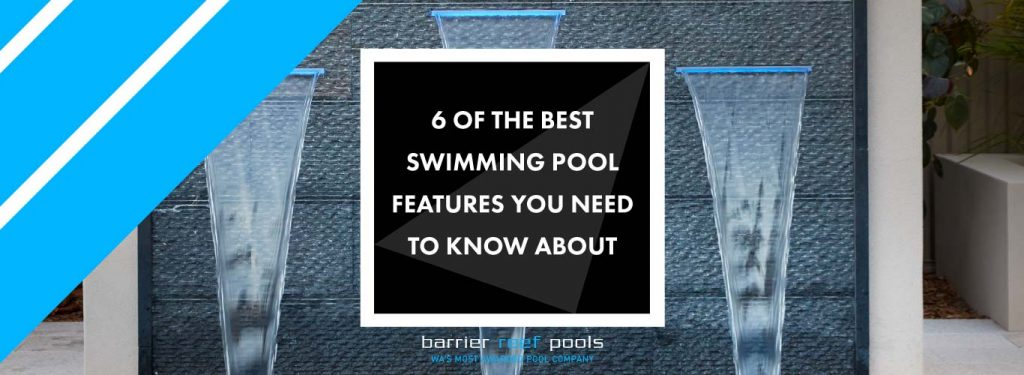 6-of-the-best-swimming-pool-features-you-need-to-know-about-landscape