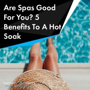 Are-Spas-Good-For-You-5-Benefits-To-A-Hot-Soak-featured