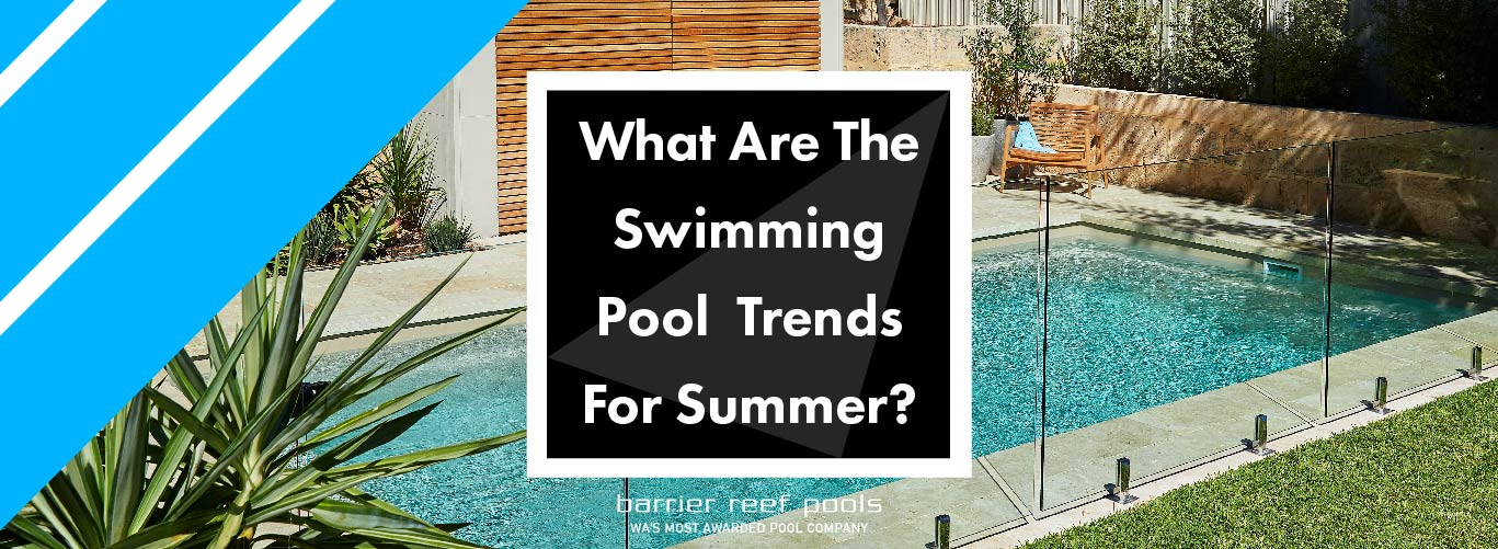 What-Are-The-Swimming-Pool-Trends-For-Summer-05