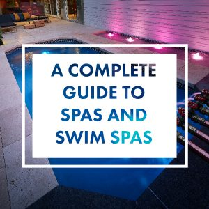 complete-guide-to-spas-and-swim-spas-01