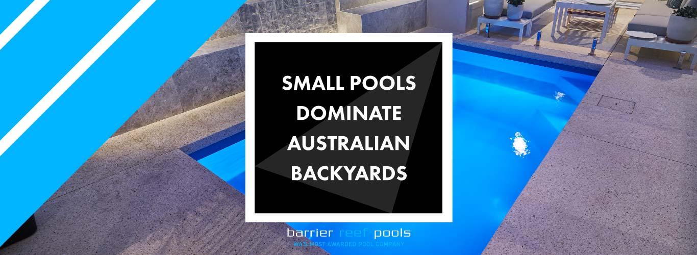 small pools dominate australian backyards