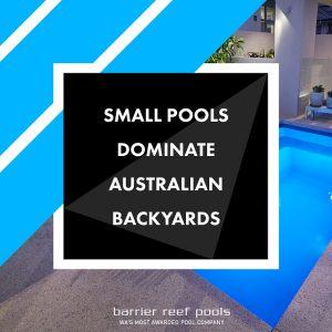 Small Swimming pools dominate australian backyards