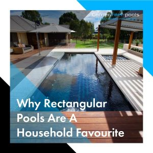 why-rectangular-pools-are-a-household-favourite-feature